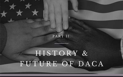 HISTORY AND FUTURE OF DACA: PART II