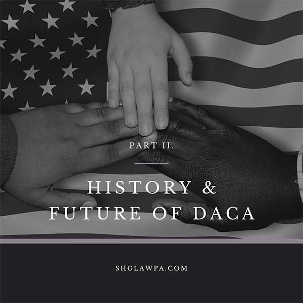 SHG Law DACA policies Immigration