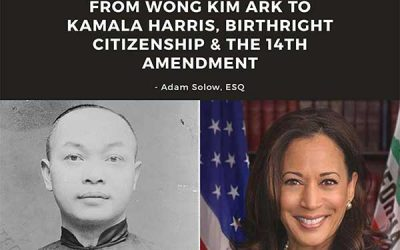 THIS LAND IS MY LAND:  FROM WONG KIM ARK TO KAMALA HARRIS, BIRTHRIGHT CITIZENSHIP AND THE 14TH AMENDMENT
